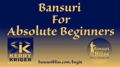 Bansuri For Absolute Beginners