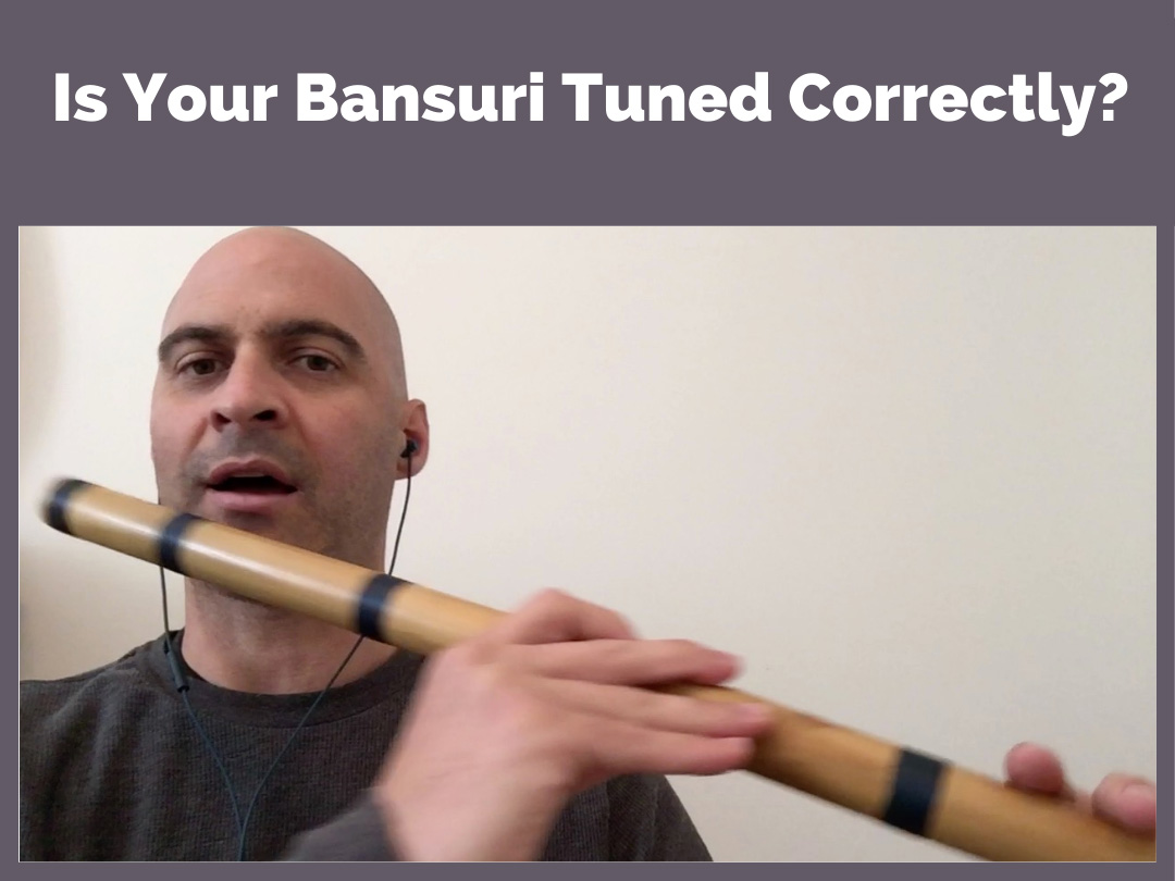 Is Your Bansuri Tuned Correctly