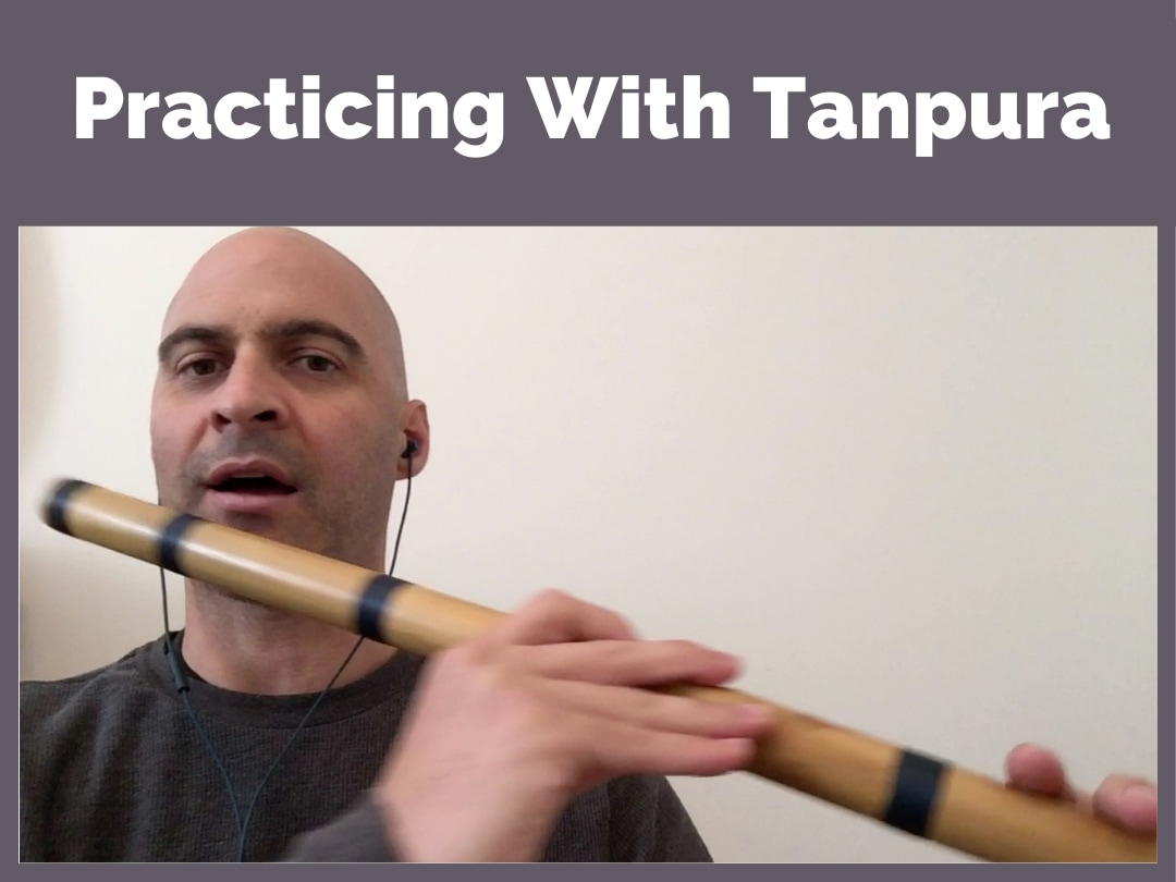 Practicing With Tanpura